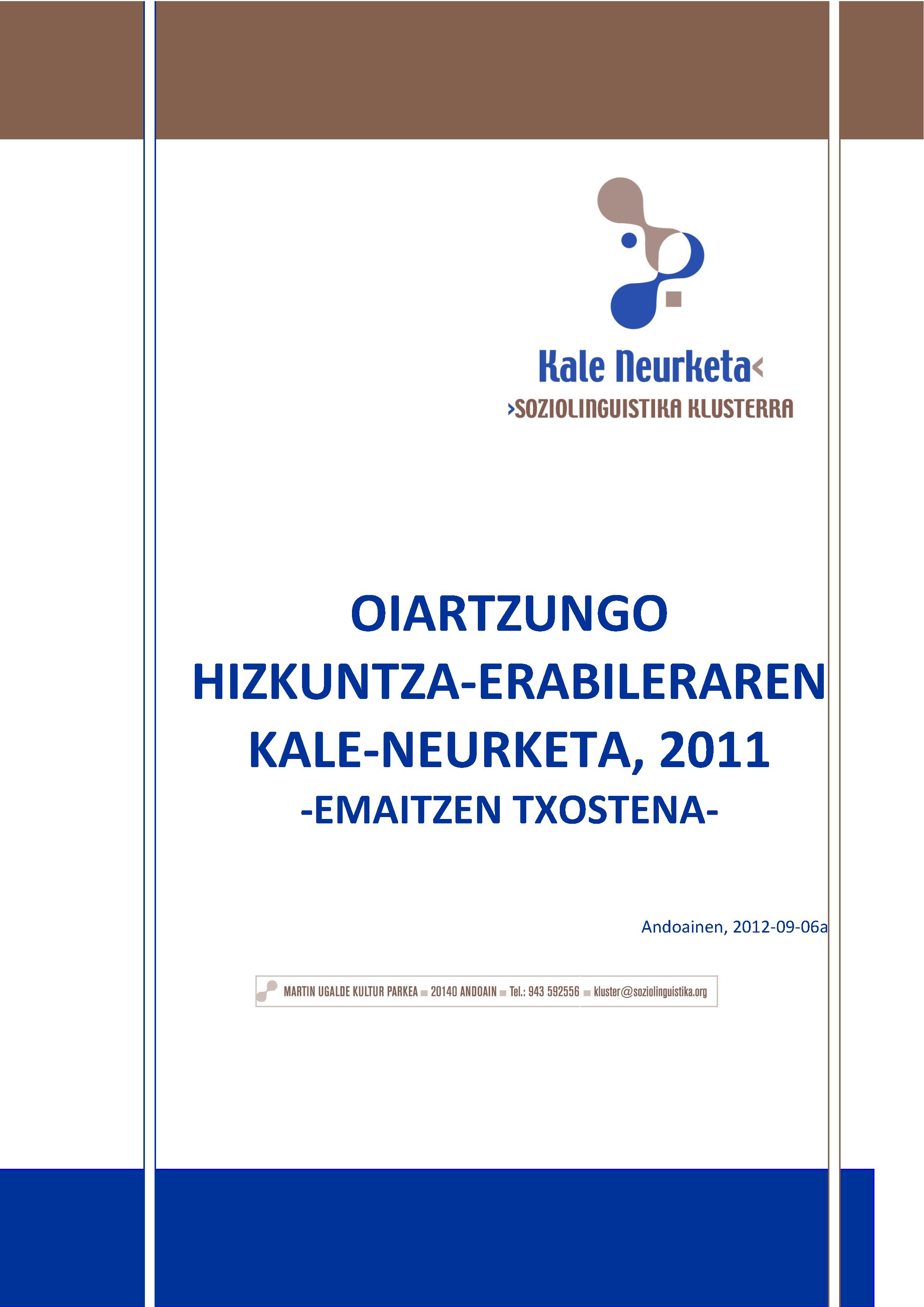 Kale-erabileraren neurketa 2011